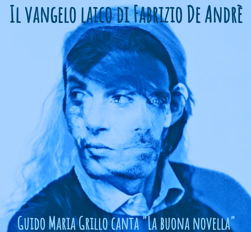 Il vangelo laico di Fabrizio De Andrè - G.M. Grillo