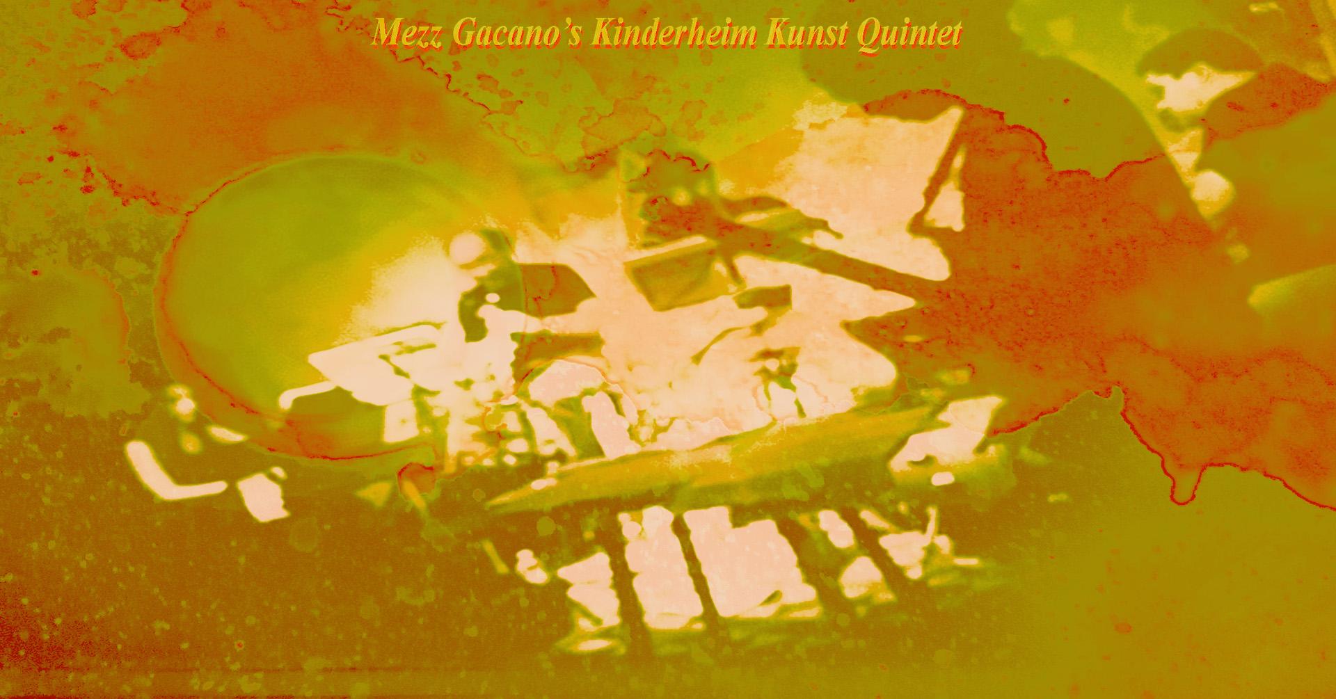 Mezz gacano's Kinderheim Kunst Quintet #Fabbrica102live