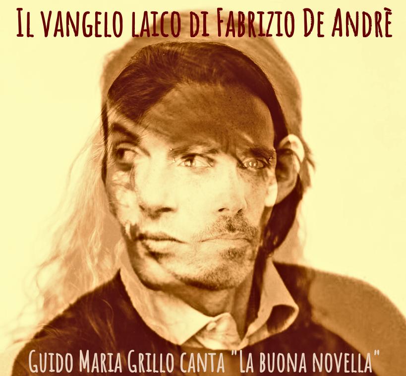Il Vangelo laico di fabrizio De Andrè - Guido Maria Grillo